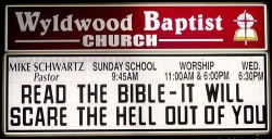 Read the Bible - it will scare the hell out of you